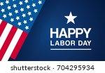 happy labor day vector...   Shutterstock .eps vector #704295934