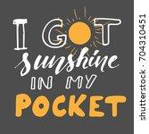 sunshine hand lettering quote.... | Shutterstock .eps vector #704310451