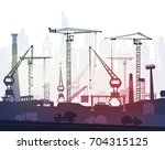 heavy industry site with cranes.... | Shutterstock .eps vector #704315125