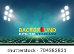 american football field with... | Shutterstock .eps vector #704383831