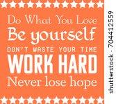 motivational poster. work hard  ... | Shutterstock .eps vector #704412559