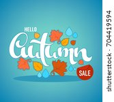 hello autumn  bright fall... | Shutterstock .eps vector #704419594