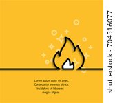 fire icon drawing in linear... | Shutterstock .eps vector #704516077