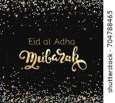 eid al adha mubarak  happy... | Shutterstock .eps vector #704788465
