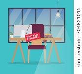 job vacancy. office desk with... | Shutterstock .eps vector #704821015