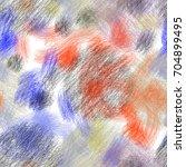 seamless art painter abstract... | Shutterstock . vector #704899495