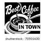 best coffee in town   retro ad... | Shutterstock .eps vector #70501630