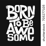 born to be awesome hand drawing ...
