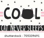 cool cat never sleeps slogan... | Shutterstock .eps vector #705339691