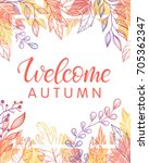 autumn card   welcome autumn... | Shutterstock .eps vector #705362347