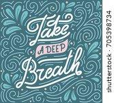 take a deep breath. hand...   Shutterstock .eps vector #705398734