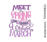 motivational quote about march. ... | Shutterstock .eps vector #705440821