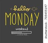 hello monday weekend loading... | Shutterstock .eps vector #705455197