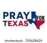 pray for texas  the symbol of... | Shutterstock .eps vector #705628624
