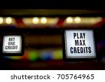 bet one credit and play max...   Shutterstock . vector #705764965