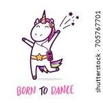cute unicorn dancing like a... | Shutterstock .eps vector #705767701