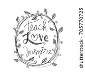 teach love inspire. | Shutterstock .eps vector #705770725