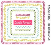 hand drawn set of doodle border ... | Shutterstock .eps vector #705890431