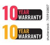 ten 10 year warranty. vector... | Shutterstock .eps vector #705910807
