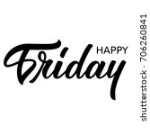 hand lettering happy friday... | Shutterstock .eps vector #706260841