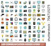 100 communication goods icons...   Shutterstock .eps vector #706715275