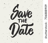 save the date. hand drawn... | Shutterstock .eps vector #706888909