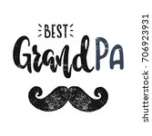 to the best grandpa. vector... | Shutterstock .eps vector #706923931