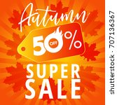 autumn sale banner with label... | Shutterstock .eps vector #707136367