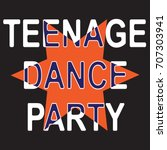 teenage dance party. vector... | Shutterstock .eps vector #707303941