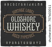 vintage label typeface named ... | Shutterstock .eps vector #707603011