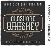 vintage label typeface named ... | Shutterstock .eps vector #707603011