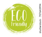 eco friendly label vector ... | Shutterstock .eps vector #707643994