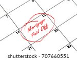mortgage paid off circled on a...   Shutterstock . vector #707660551