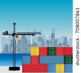 cargo shipping containers and... | Shutterstock .eps vector #708007861