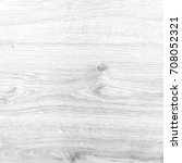 white soft wood background... | Shutterstock . vector #708052321