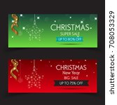 banner christmas sale . set of... | Shutterstock .eps vector #708053329