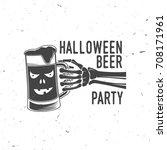 halloween beer party. vector... | Shutterstock .eps vector #708171961