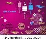 mid autumn festival greetings... | Shutterstock .eps vector #708260209
