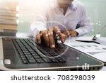 close up business man hand...   Shutterstock . vector #708298039