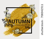 autumn collection. elegant... | Shutterstock .eps vector #708342511