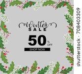 winter sale banner design. | Shutterstock .eps vector #708403309
