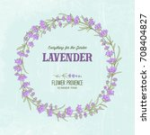 the lavender circle frame with... | Shutterstock .eps vector #708404827