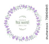 the lavender wreath with text... | Shutterstock .eps vector #708404845
