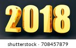 date 2018 on a black background ... | Shutterstock .eps vector #708457879