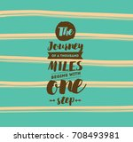 the journey of a thousand miles ... | Shutterstock .eps vector #708493981