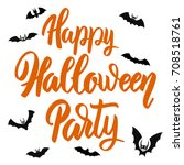happy halloween party. hand... | Shutterstock .eps vector #708518761