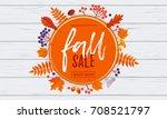 fall sale leaf pattern... | Shutterstock .eps vector #708521797