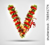christmas font. letter v of... | Shutterstock .eps vector #708541774
