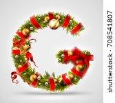 christmas font. letter g of... | Shutterstock .eps vector #708541807