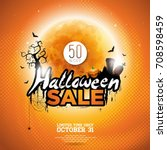 halloween sale vector... | Shutterstock .eps vector #708598459